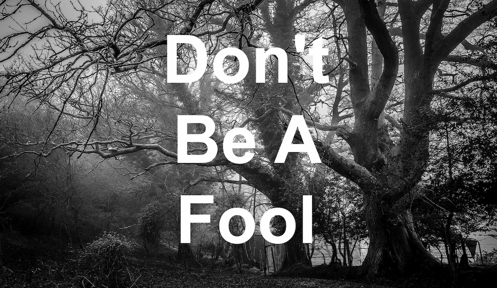 Dont Be A Fool When Trading